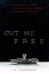 Cut Me Free by J. R. Johansson