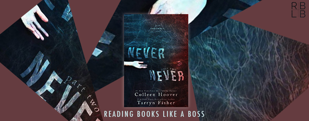 Cover Reveal — Never Never Part Two by Colleen Hoover and Tarryn Fisher