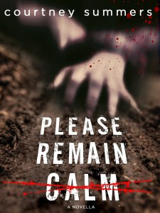 Please Remain Calm (This is Not a Test #2) by Courtney Summers