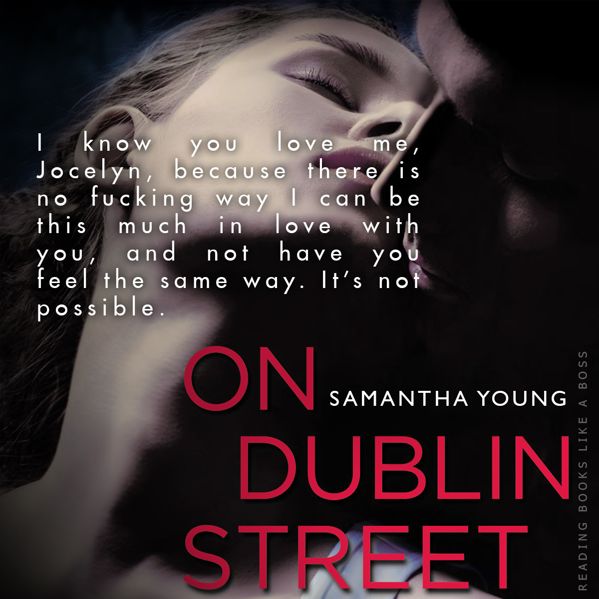 On Dublin Street by Samantha Young I know you love me, Jocelyn