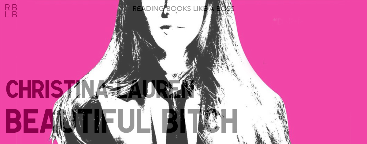 Book Review – Beautiful Bitch by Christina Lauren