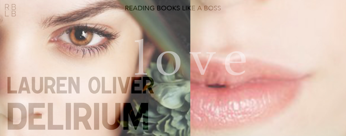 Book Review — Delirium by Lauren Oliver