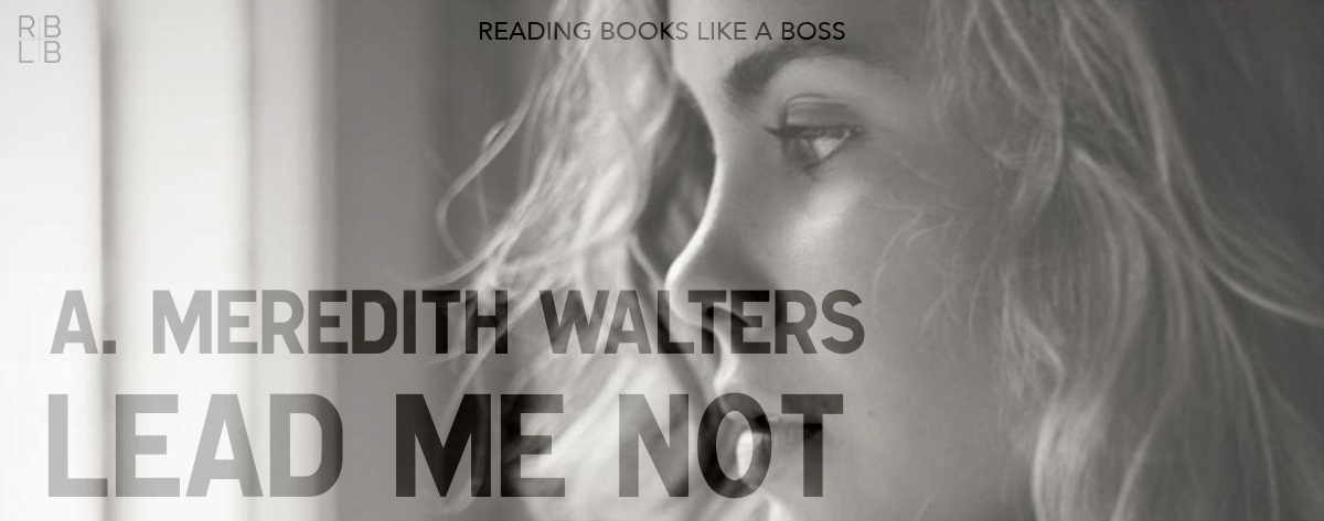 Audiobook Review – Lead Me Not by A. Meredith Walters