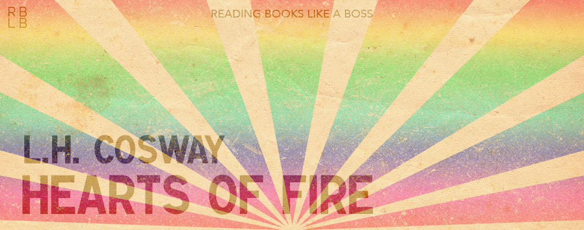 Book Review – Hearts of Fire by L.H. Cosway