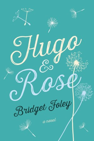 Book Review — Hugo and Rose by Bridget Foley