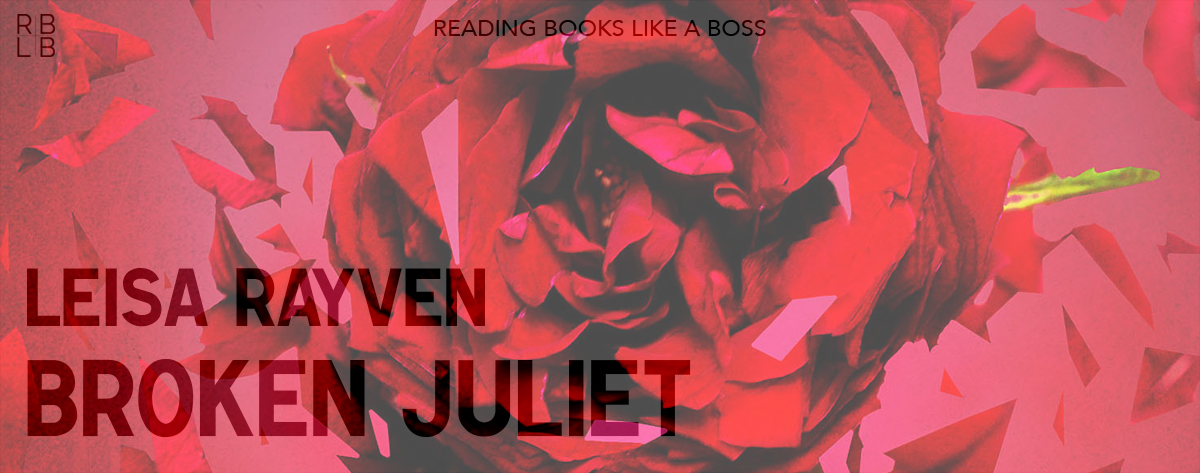 Book Review — Broken Juliet by Leisa Rayven