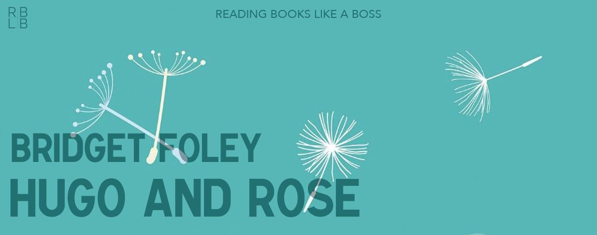Book Review — Hugo and Rose by Bridget Foley