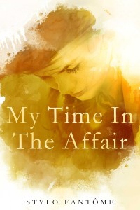 My Time in the Affair by Stylo Fantome
