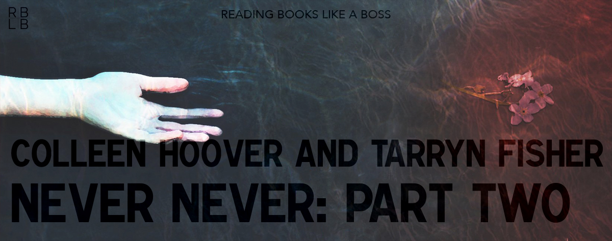 Book Review — Never Never Part Two by Colleen Hoover and Tarryn Fisher