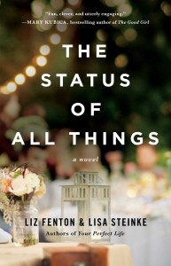 The Status of All Things: A Novel by Liz Fenton & Lisa Steinke