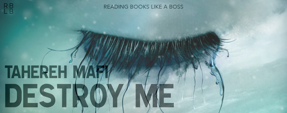 Book Review — Destroy Me by Tahereh Mafi