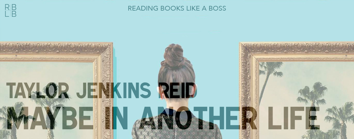 Book Review – Maybe in Another Life by Taylor Jenkins Reid