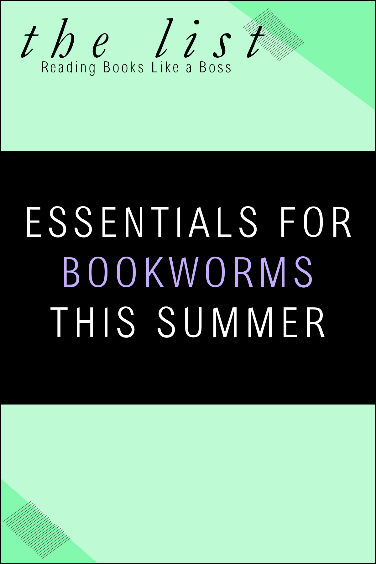 The List - Essentials for Bookworms This Summer