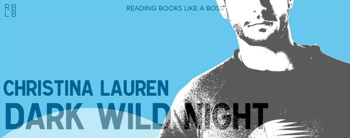 Book Review – Dark Wild Night by Christina Lauren