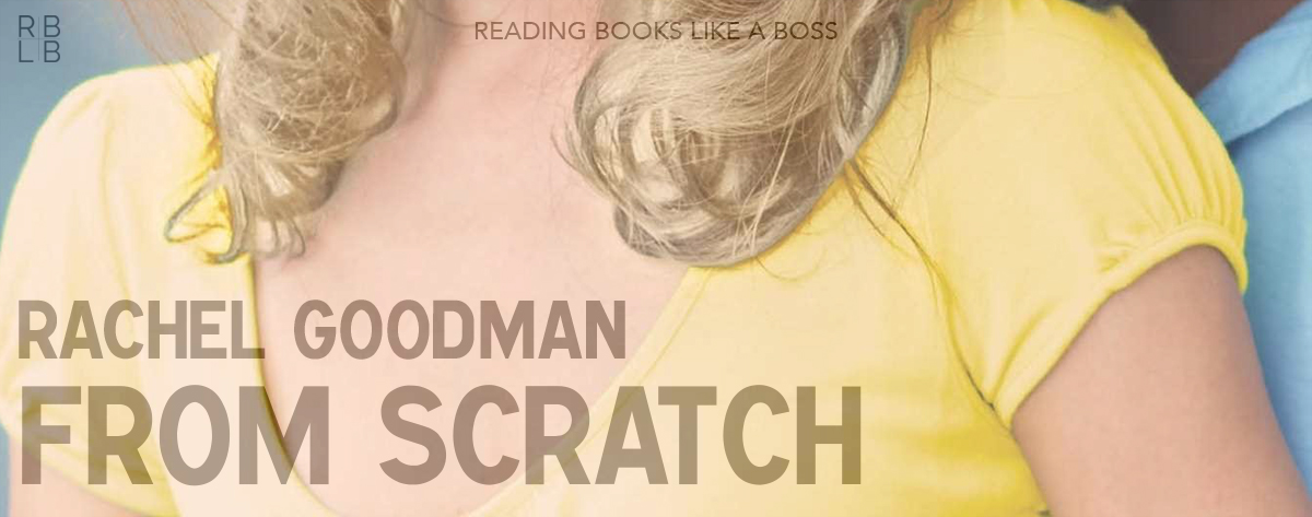 Book Review – From Scratch by Rachel Goodman