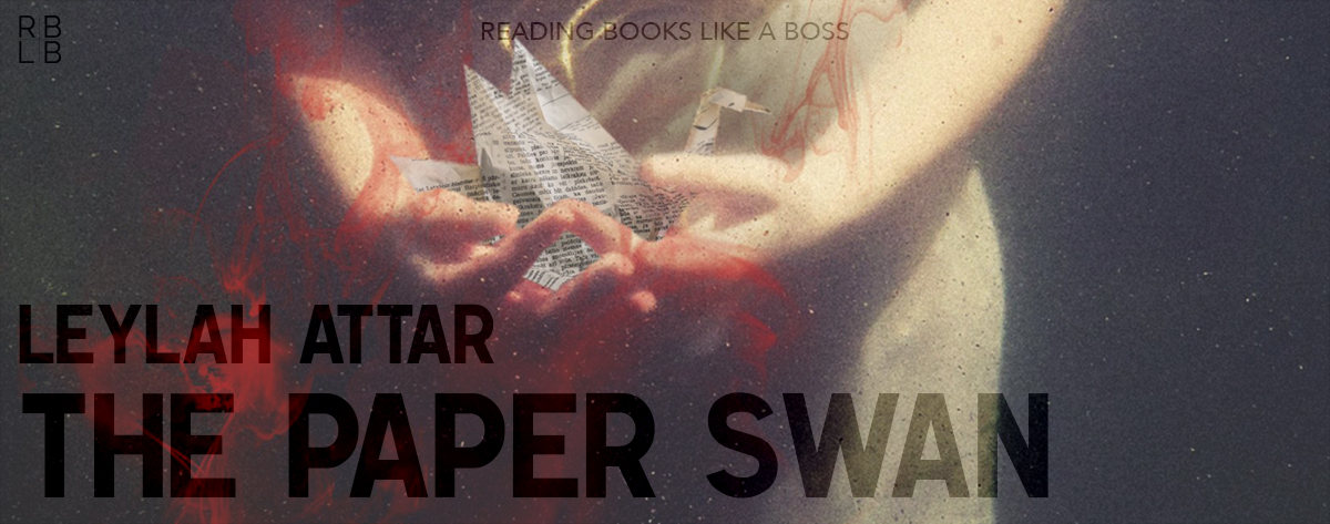 Book Review – The Paper Swan by Leylah Attar
