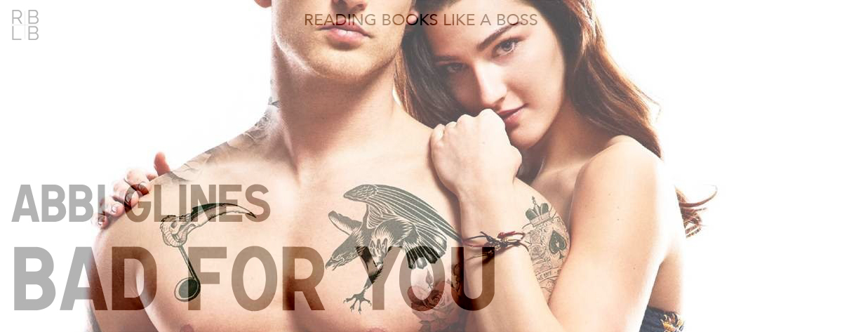 Audiobook Review – Bad For You by Abbi Glines