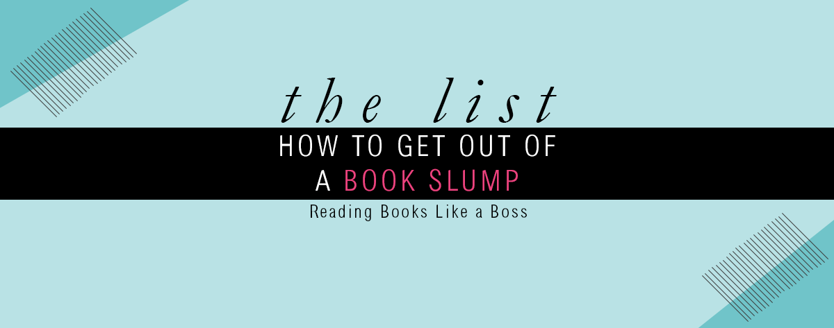The List – How to Get Out of a Book Slump
