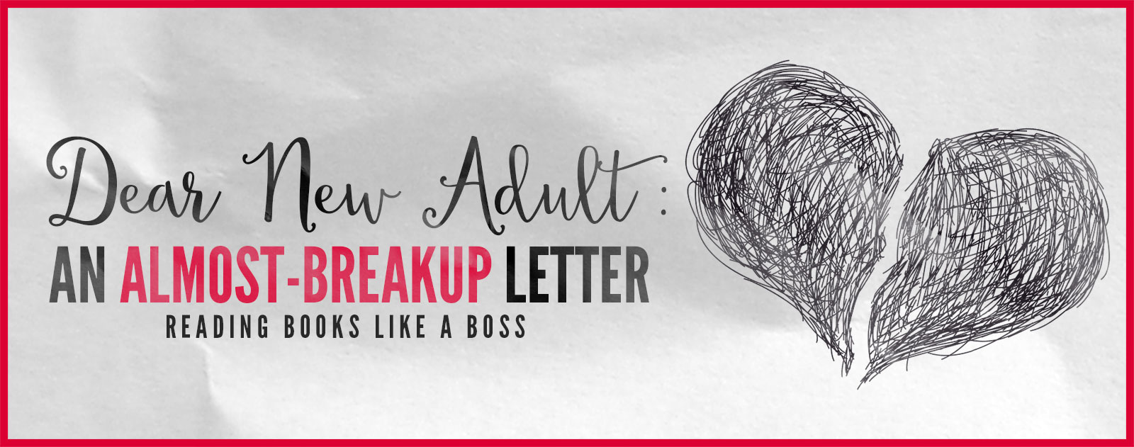 Dear New Adult: An Almost-Breakup Letter