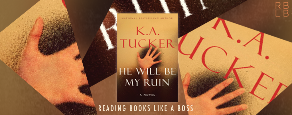 Cover Reveal – He Will Be My Ruin by K.A. Tucker