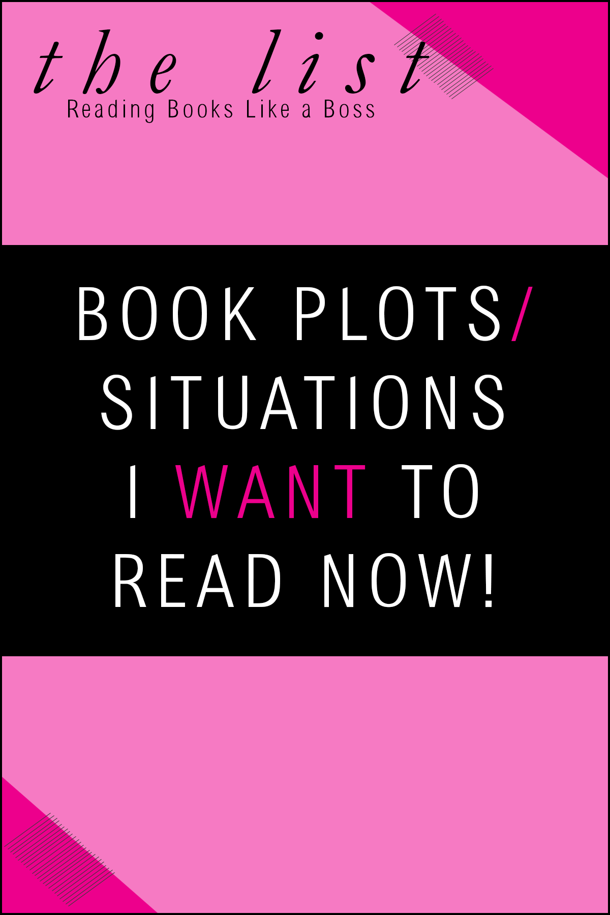 The List - Book Plots/Situations I Want to Read NOW!