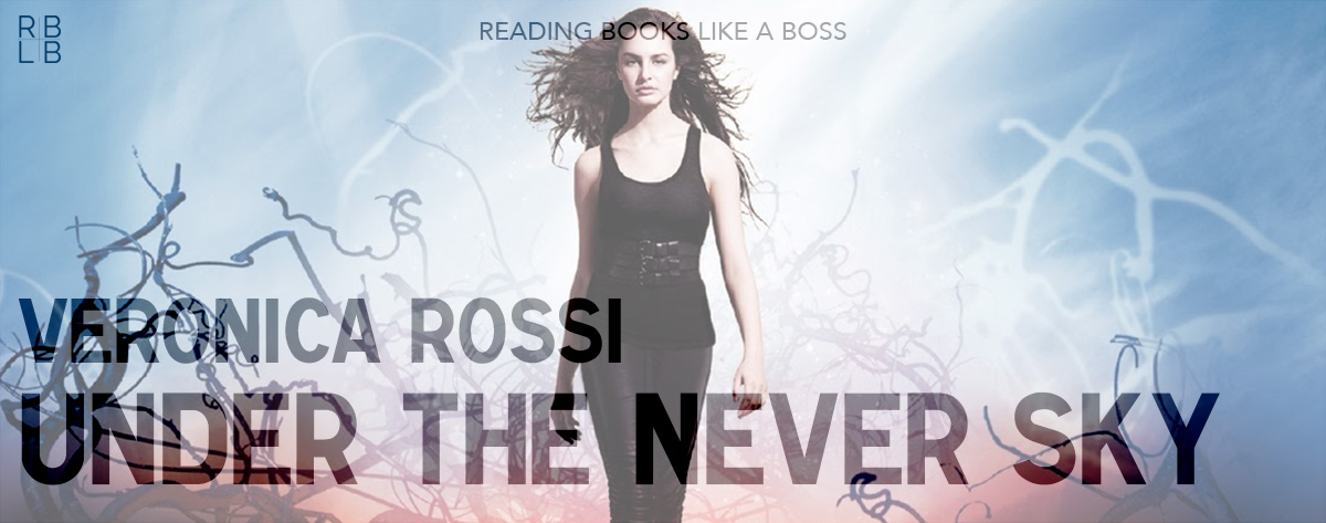 Book Review – Under the Never Sky by Veronica Rossi