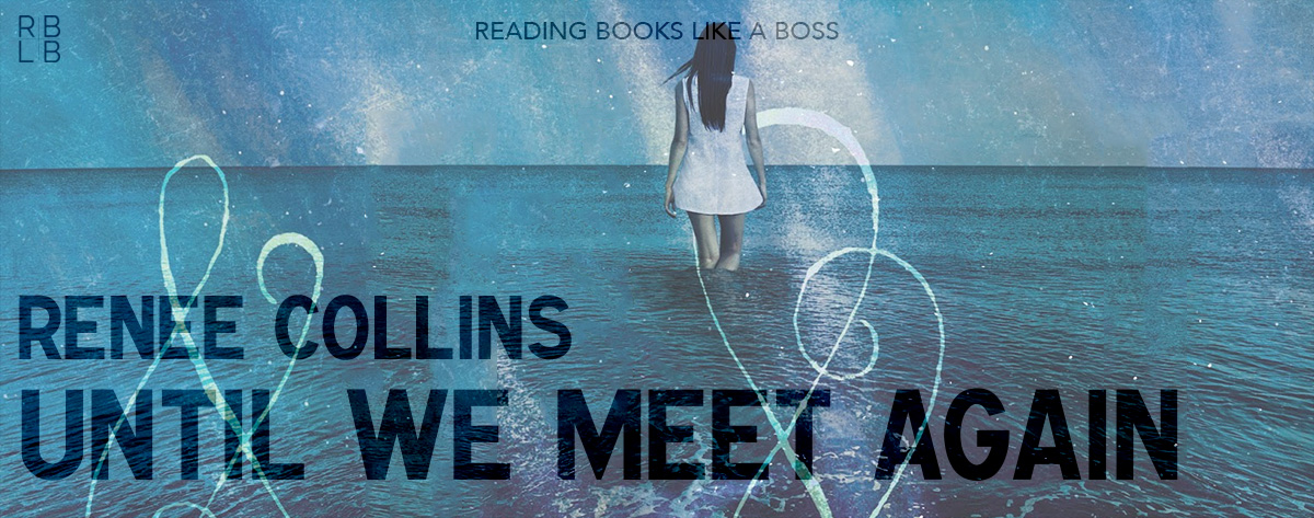 Book Review – Until We Meet Again by Renee Collins