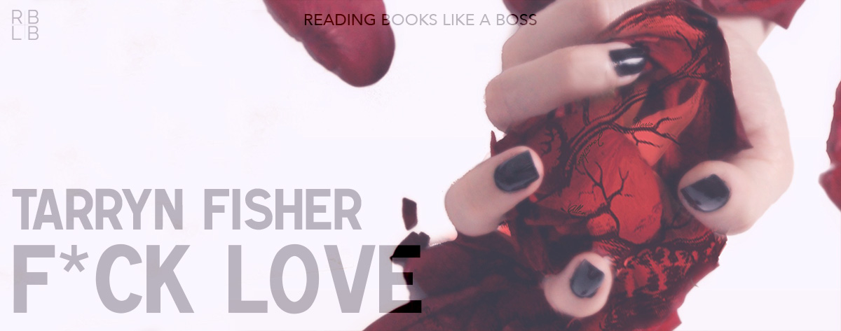 Book Review – F*ck Love by Tarryn Fisher