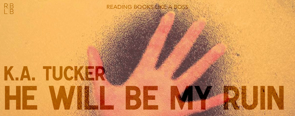 Book Review – He Will Be My Ruin by K.A. Tucker