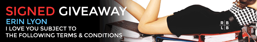 SIGNED GIVEAWAY - I Love You Subject to the Following Terms & Conditions by Erin Lyon