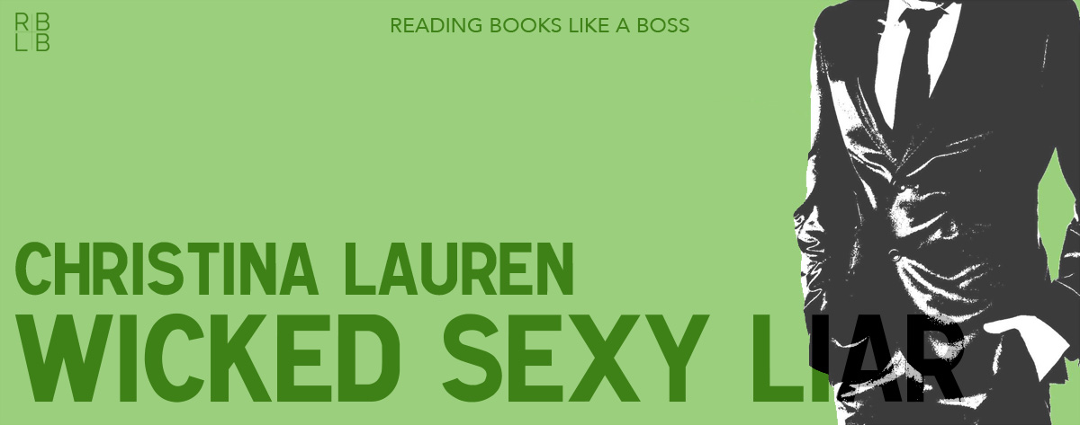 Book Review – Wicked Sexy Liar by Christina Lauren
