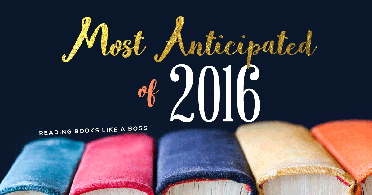 Most Anticipated Books Of 2016  Reading Books Like A Boss-2255
