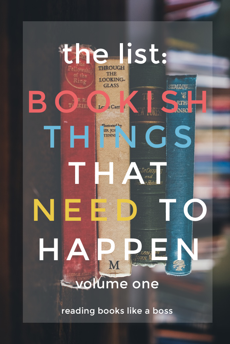 The List - Bookish Things That Need to Happen