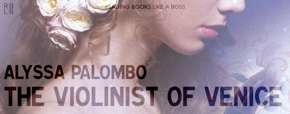 Book Review – The Violinist of Venice by Alyssa Palombo