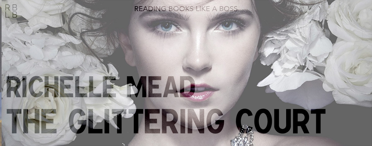 Book Review – The Glittering Court by Richelle Mead