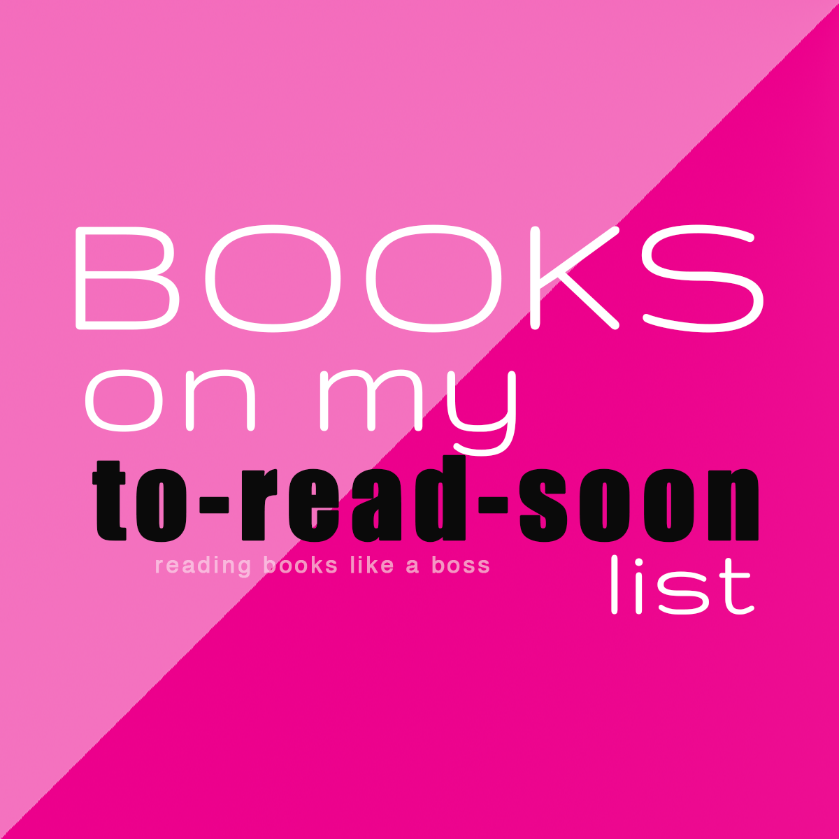 The List - Books on my To-Read-Soon List