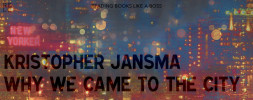 Audiobook Review – Why We Came to the City by Kristopher Jansma