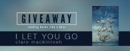 Giveaway – I Let You Go by Clare Mackintosh