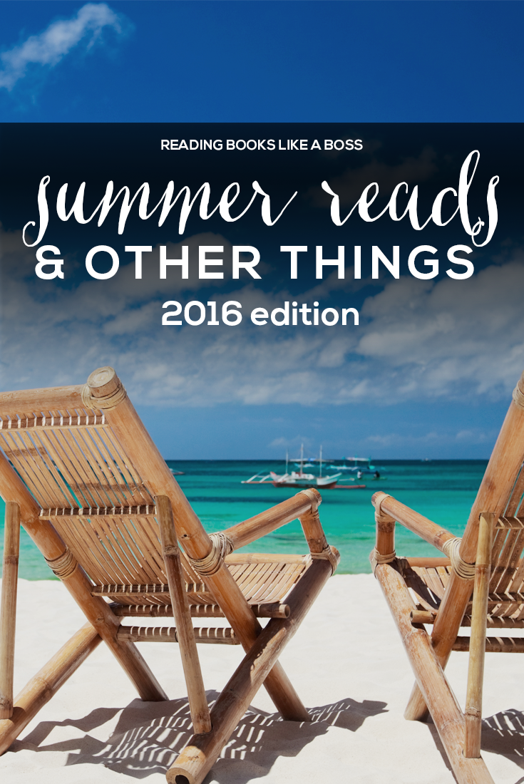 Summer Reads and Other Things: Summer 2016 Edition