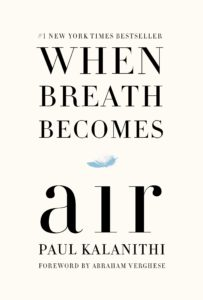 When Breath Becomes by Paul Kalanithi
