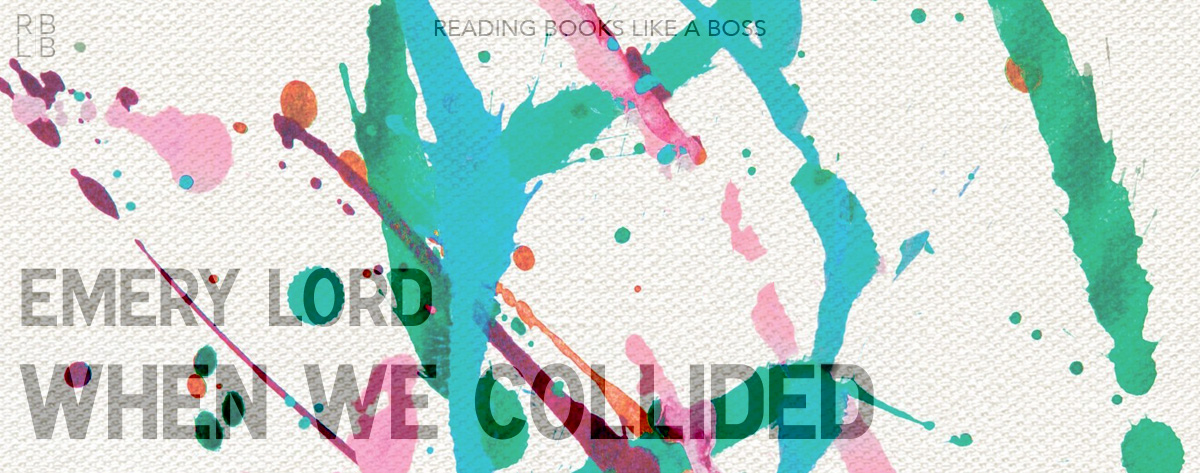 Book Review – When We Collided by Emery Lord