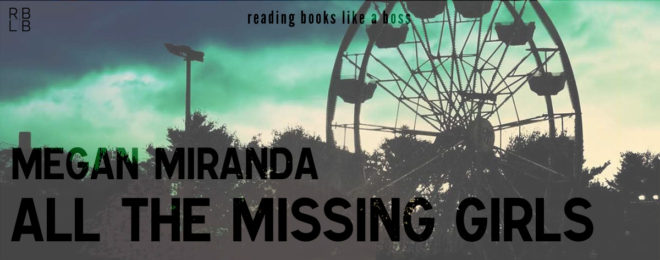 Book Review – All The Missing Girls by Megan Miranda