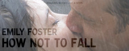 Book Review – How Not to Fall by Emily Foster