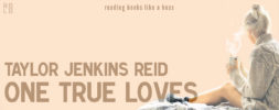 Book Review – One True Loves by Taylor Jenkins Reid