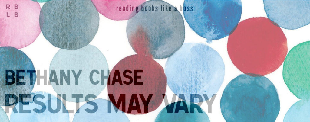 Review - Results May Vary by Bethany Chase