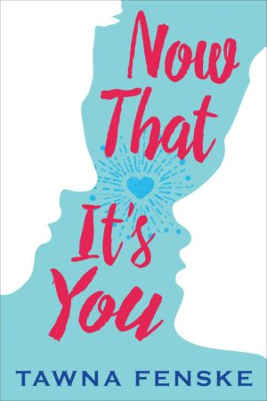 Book Review – Now That It's You by Tawna Fenske
