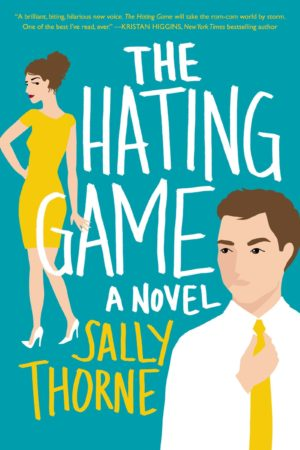 Book Review – The Hating Game by Sally Thorne