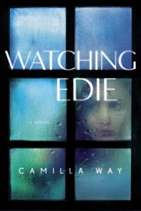 Cover - Watching Edie by Camilla Way
