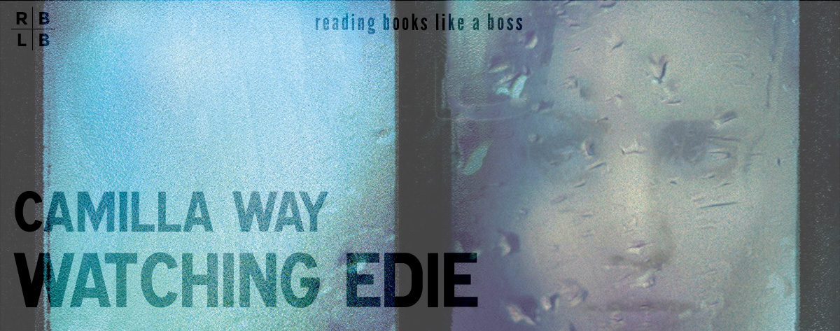 Audiobook Review – Watching Edie by Camilla Way