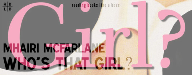 Book Review – Who's That Girl by Mhairi McFarlane